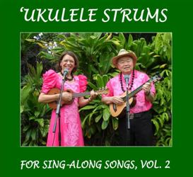 Ukulele Strums for Sing-Along Songs, Vol. 2